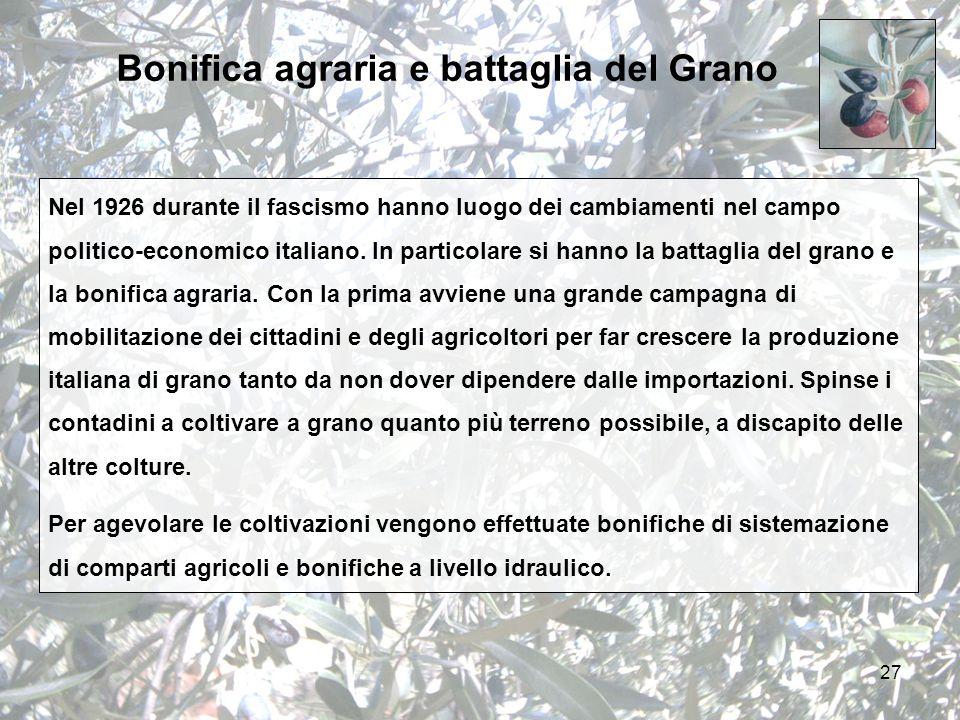 27 Nel 1926 durante il fascismo hanno luogo dei cambiamenti nel campo politico-economico italiano.