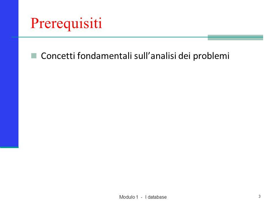 Modulo 1 - I database 3 Prerequisiti Concetti fondamentali sull'analisi dei problemi