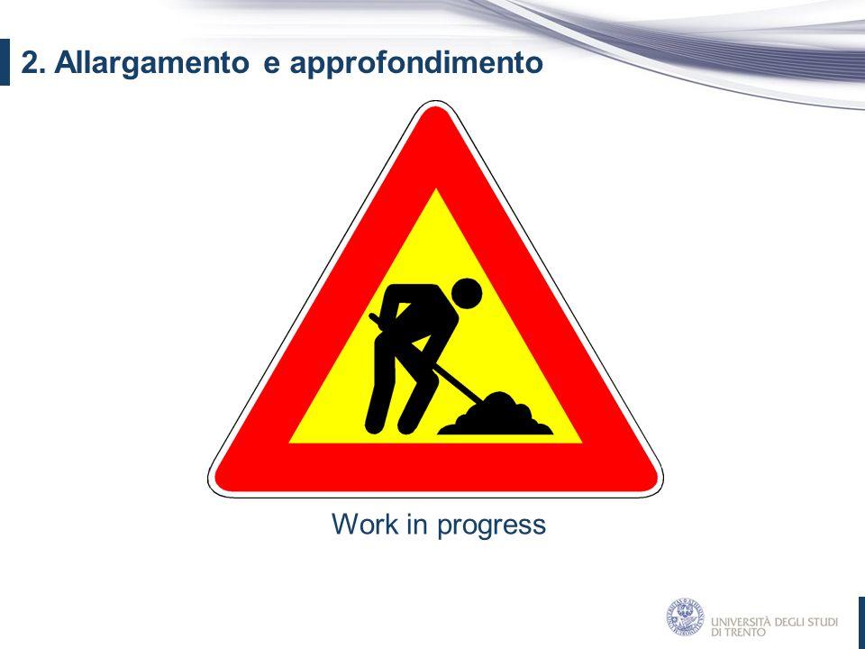 Work in progress 2. Allargamento e approfondimento