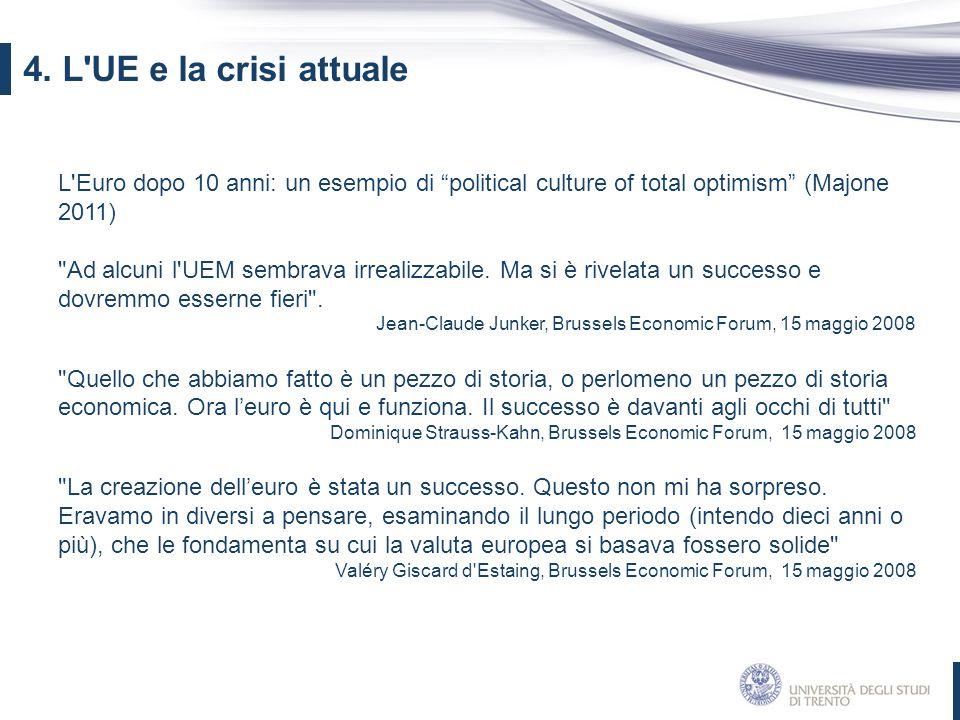 """L'Euro dopo 10 anni: un esempio di """"political culture of total optimism"""" (Majone 2011)"""