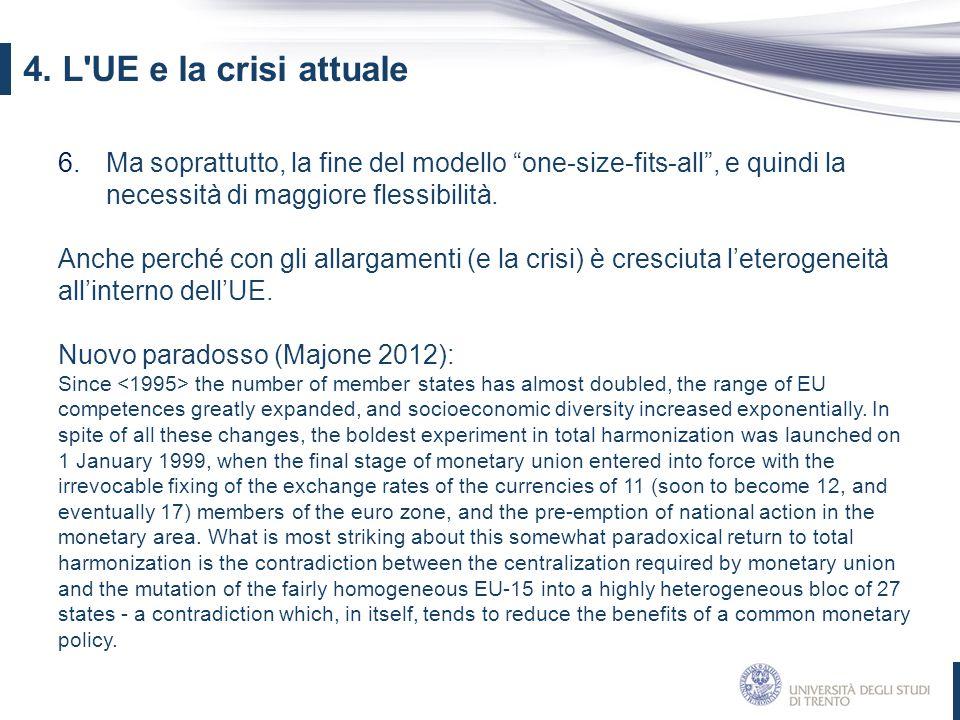 """6.Ma soprattutto, la fine del modello """"one-size-fits-all"""", e quindi la necessità di maggiore flessibilità. Anche perché con gli allargamenti (e la cri"""