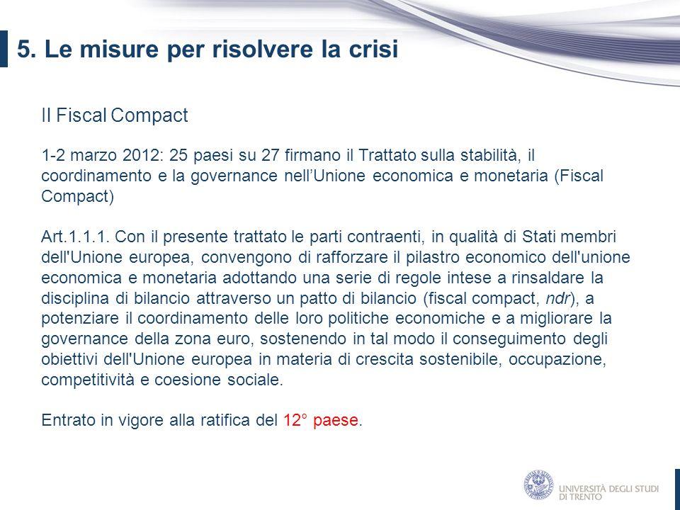 Il Fiscal Compact 1-2 marzo 2012: 25 paesi su 27 firmano il Trattato sulla stabilità, il coordinamento e la governance nell'Unione economica e monetar