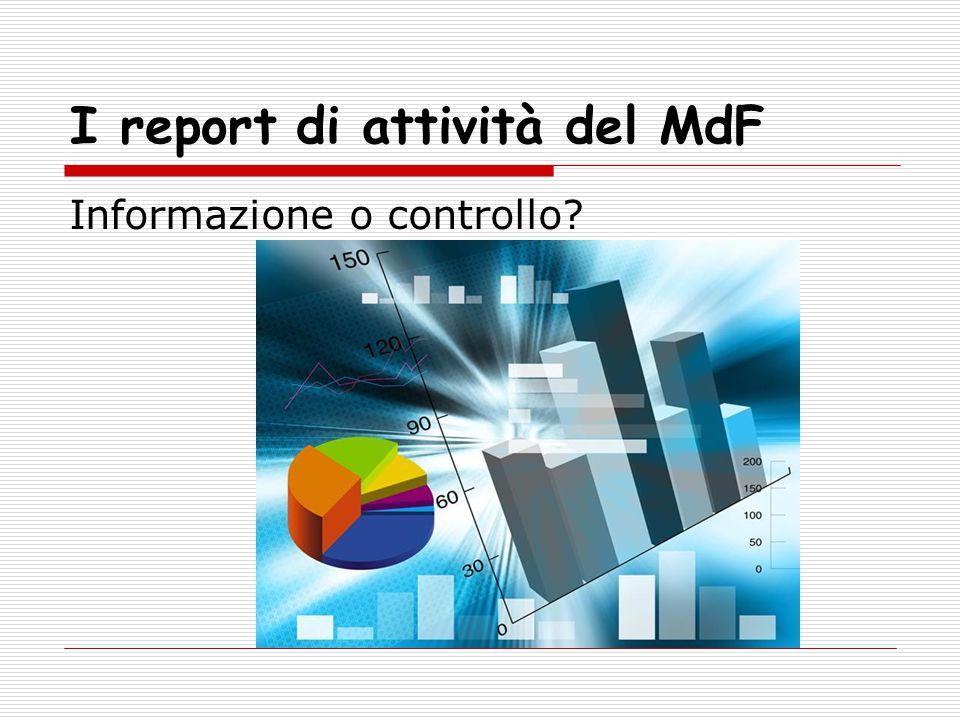 I report di attività del MdF Informazione o controllo?
