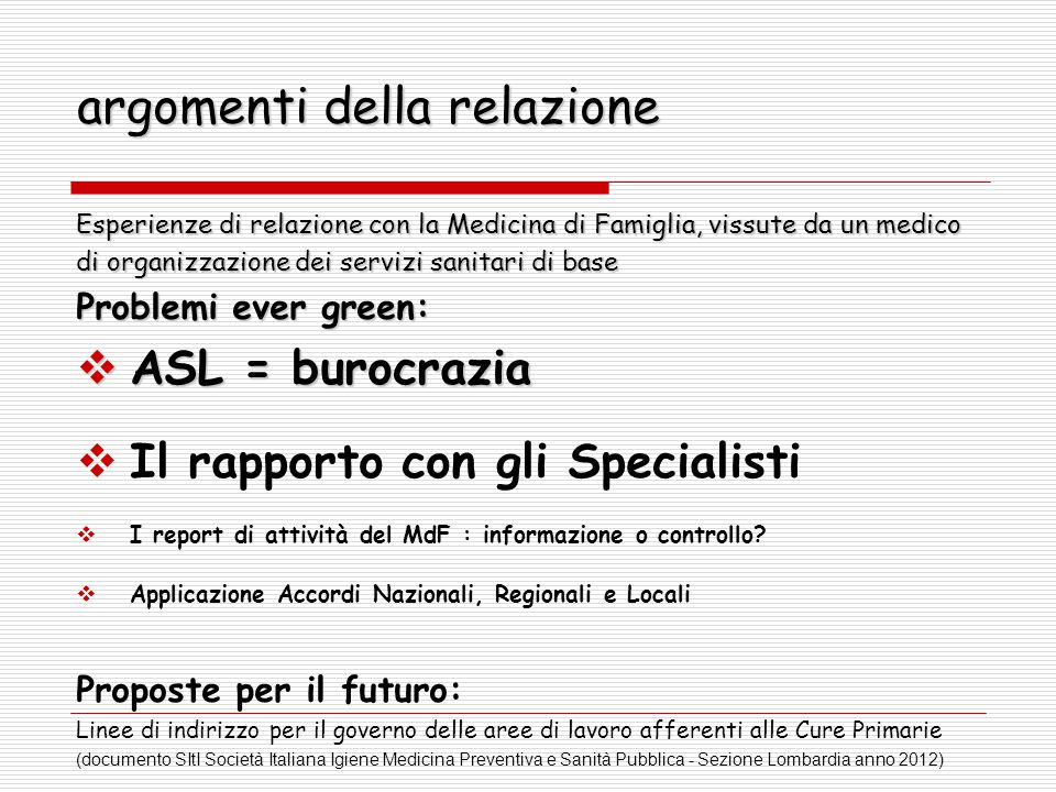 ASL = burocrazia Note AIFA farmaci equivalenti esenzioni ticket quesito diagnostico Certificazioni di malattia on line Linee Guida P.D.T.A.