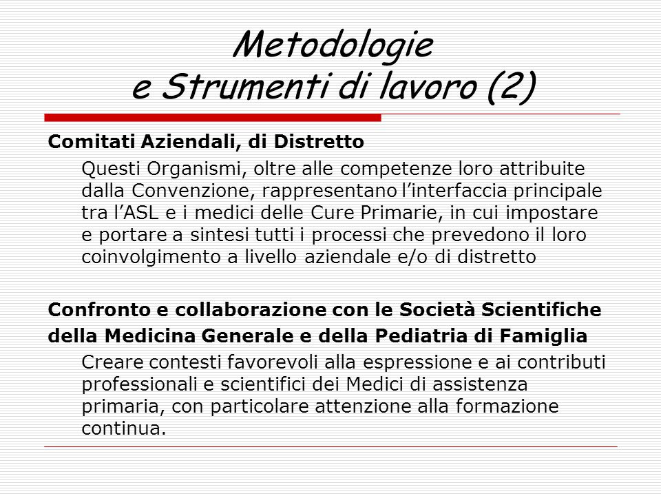 Metodologie e Strumenti di lavoro (2) Comitati Aziendali, di Distretto Questi Organismi, oltre alle competenze loro attribuite dalla Convenzione, rapp