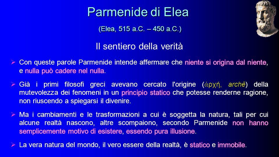 Il sentiero della verità Parmenide di Elea (Elea, 515 a.C.