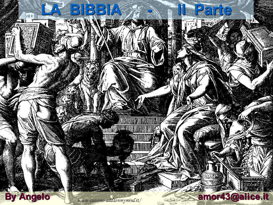 LA BIBBIA - II Parte By Angelo amor43@alice.it www-cassano-addaonmymind.it/