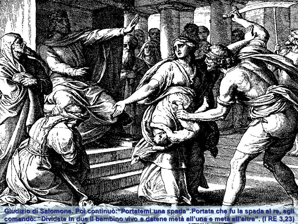 """E a Gibon il sacerdote Sadoc, unse re Salomone. Allora al suono delle trombe tutti i presenti acclamarono: """"Viva il re Salomone!"""" (I RE 1,38)"""
