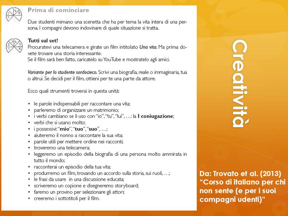 """Creatività Da: Trovato et al. (2013) """"Corso di italiano per chi non sente (e per i suoi compagni udenti)"""""""