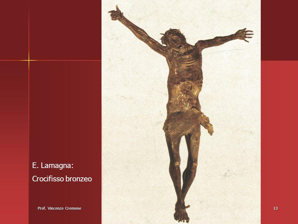 Prof. Vincenzo Cremone13 E. Lamagna: Crocifisso bronzeo
