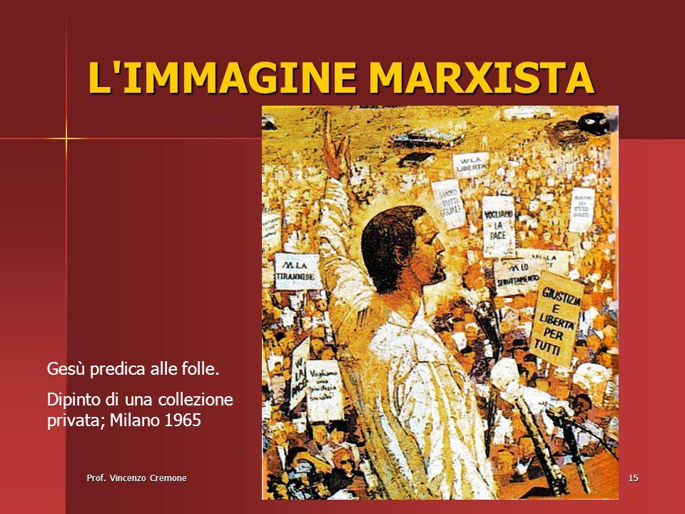 Prof. Vincenzo Cremone15 L'IMMAGINE MARXISTA Gesù predica alle folle. Dipinto di una collezione privata; Milano 1965