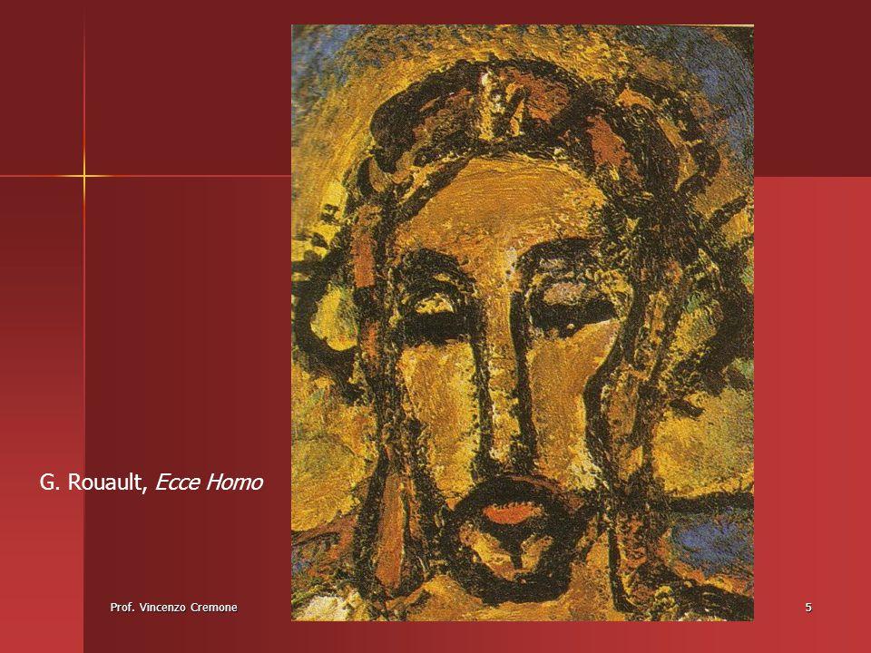 Prof. Vincenzo Cremone5 G. Rouault, Ecce Homo