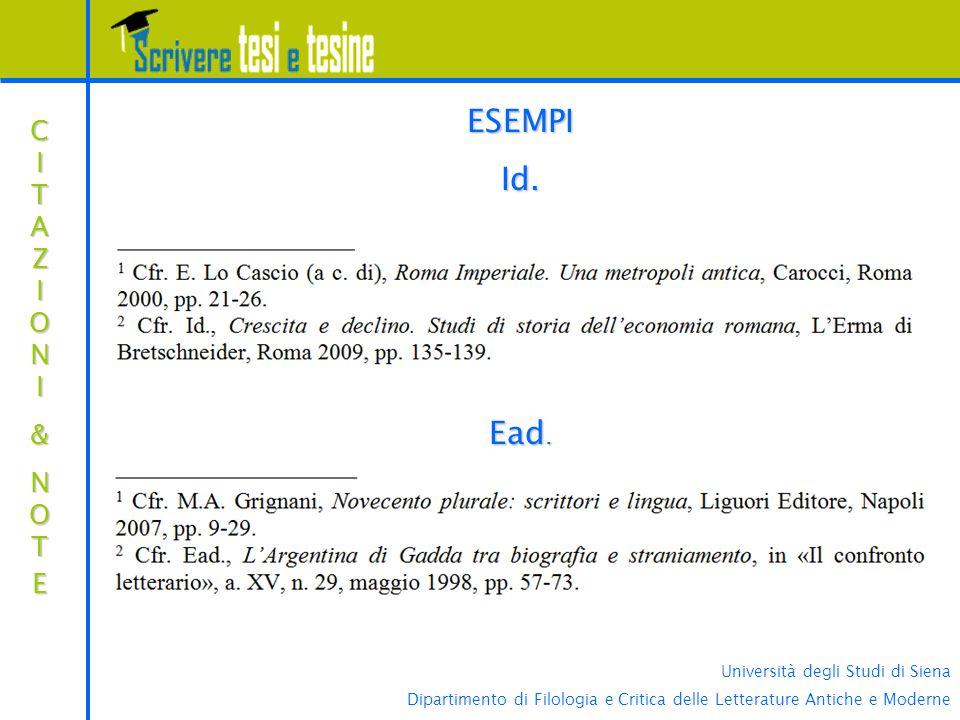 Università degli Studi di Siena Dipartimento di Filologia e Critica delle Letterature Antiche e Moderne CITAZIONICITAZIONI&&NOTENOTECITAZIONICITAZIONI&&NOTENOTE& ESEMPIId.