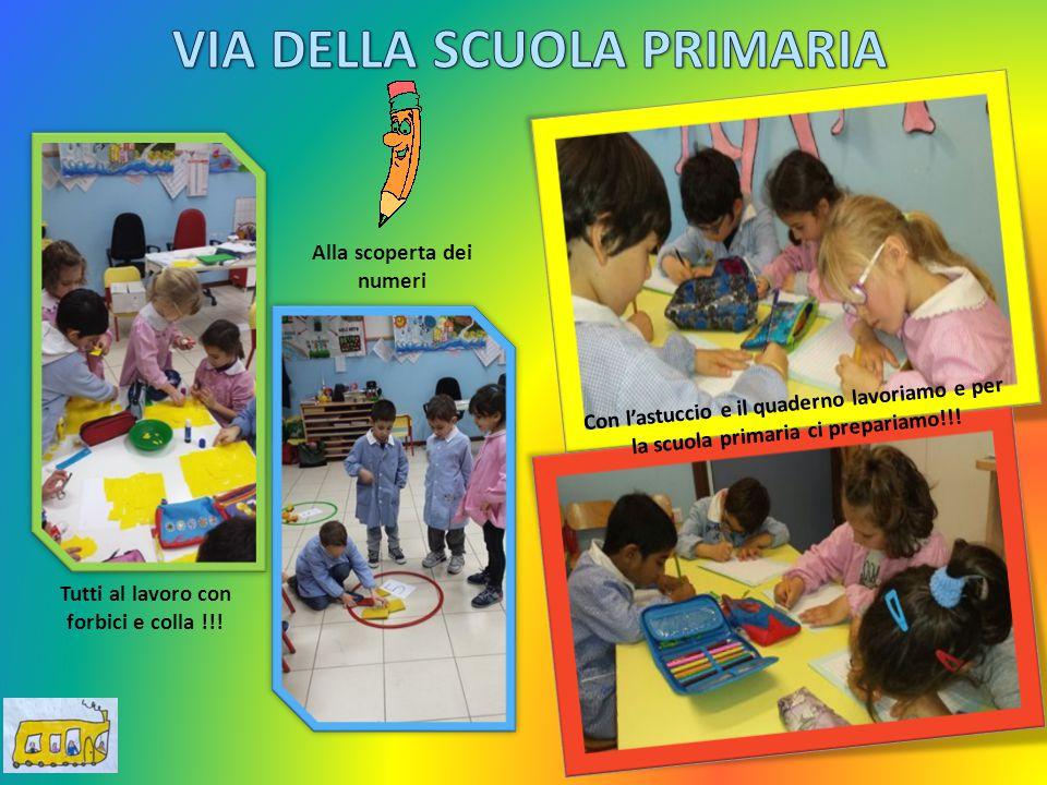 Alla scoperta dei numeri Tutti al lavoro con forbici e colla !!! Con l'astuccio e il quaderno lavoriamo e per la scuola primaria ci prepariamo!!!