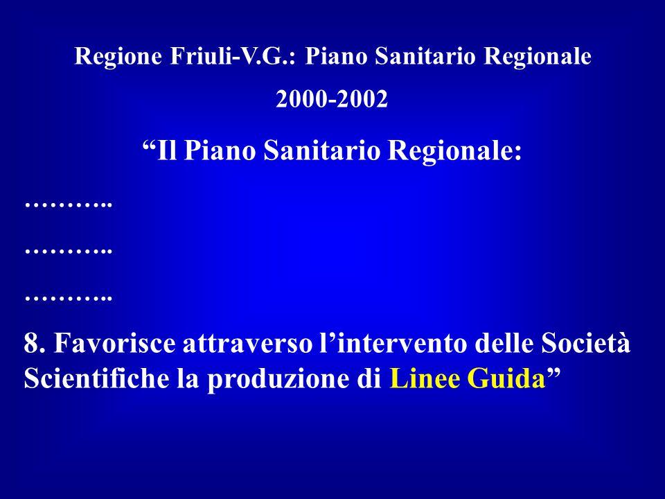 """Regione Friuli-V.G.: Piano Sanitario Regionale 2000-2002 """"Il Piano Sanitario Regionale: ……….. 8. Favorisce attraverso l'intervento delle Società Scien"""