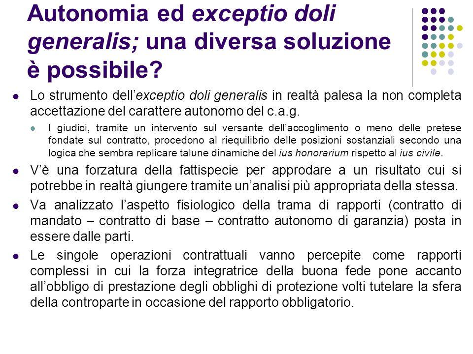 Autonomia ed exceptio doli generalis; una diversa soluzione è possibile? Lo strumento dell'exceptio doli generalis in realtà palesa la non completa ac