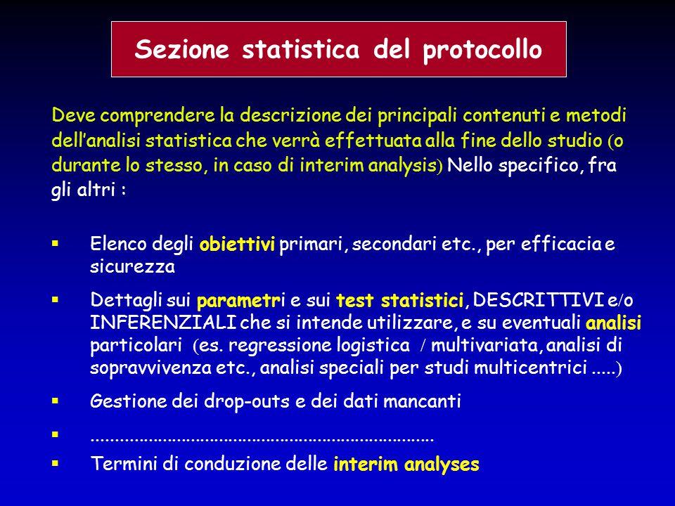 Deve comprendere la descrizione dei principali contenuti e metodi dell'analisi statistica che verrà effettuata alla fine dello studio  o durante lo s
