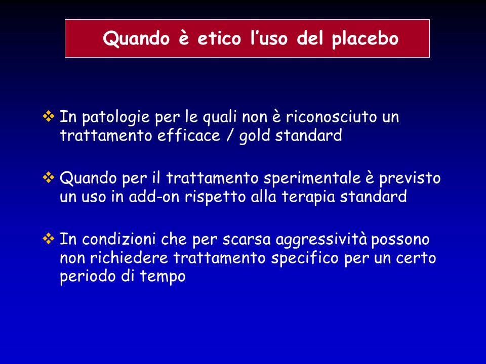  In patologie per le quali non è riconosciuto un trattamento efficace / gold standard  Quando per il trattamento sperimentale è previsto un uso in a