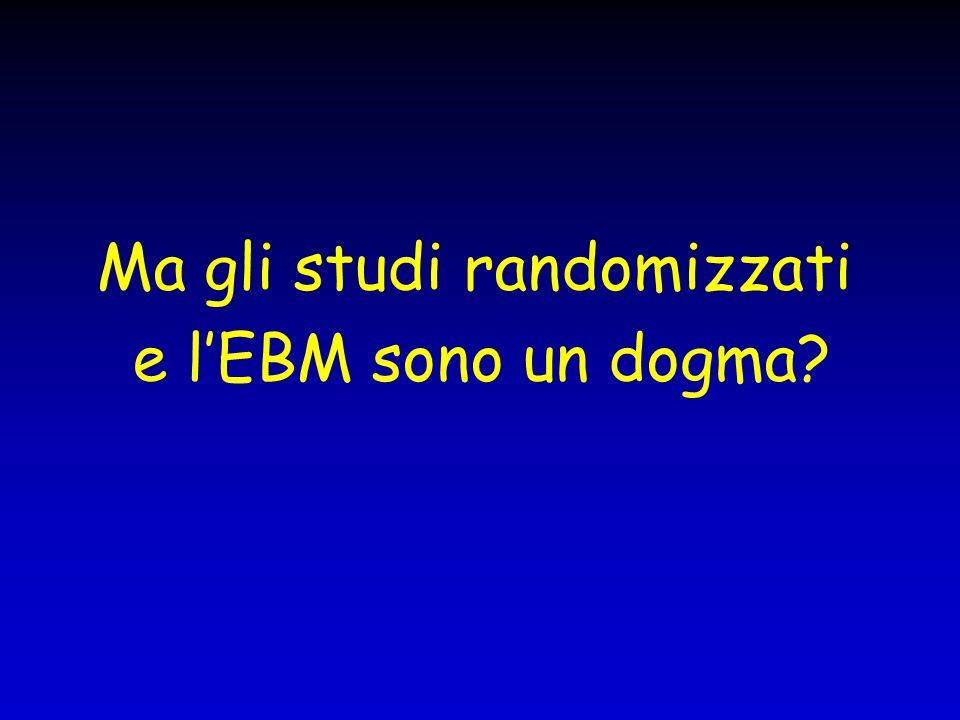 Ma gli studi randomizzati e l'EBM sono un dogma?