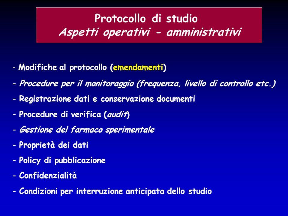 - Modifiche al protocollo (emendamenti) - Procedure per il monitoraggio (frequenza, livello di controllo etc.) - Registrazione dati e conservazione do