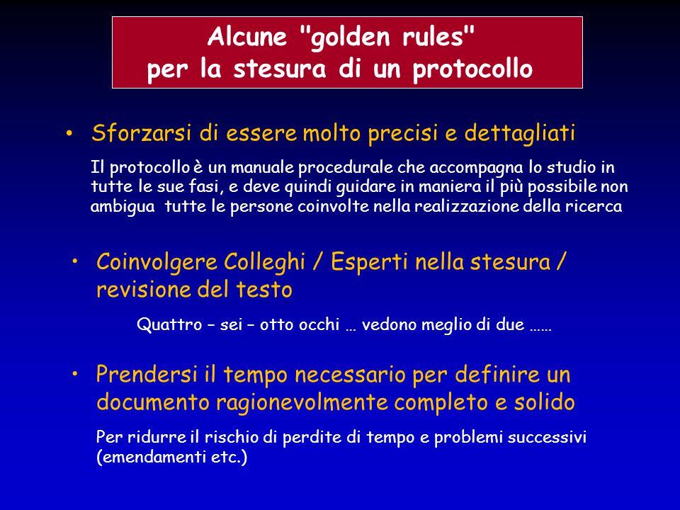 Sforzarsi di essere molto precisi e dettagliati Il protocollo è un manuale procedurale che accompagna lo studio in tutte le sue fasi, e deve quindi gu