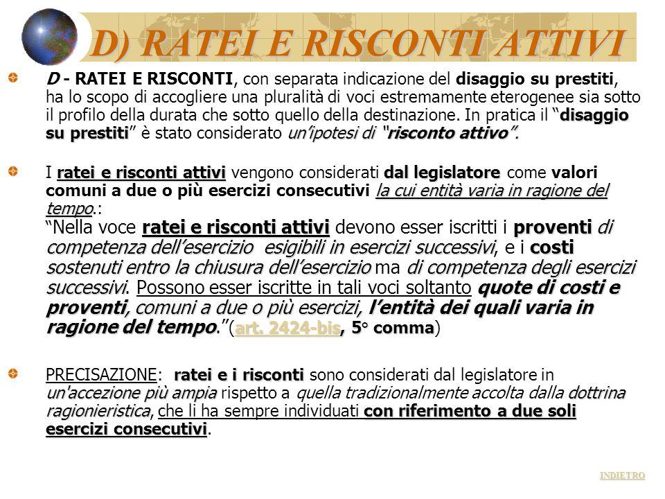 """D) RATEI E RISCONTI ATTIVI disaggio su prestitiun'ipotesi di """"risconto attivo"""". D - RATEI E RISCONTI, con separata indicazione del disaggio su prestit"""