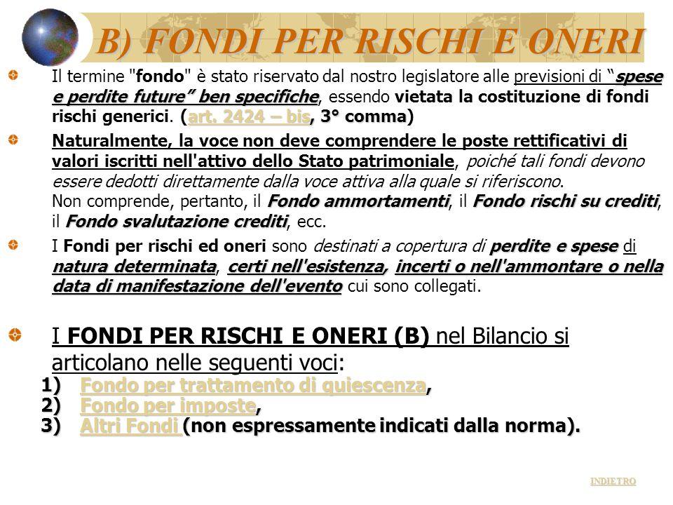 """B) FONDI PER RISCHI E ONERI spese e perdite future"""" ben specifiche art. 2424 – bis, 3° comma Il termine"""