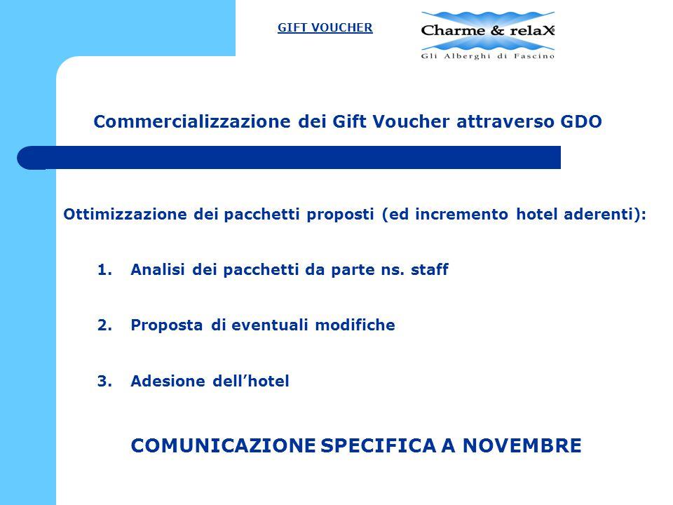 Commercializzazione dei Gift Voucher attraverso GDO GIFT VOUCHER Ottimizzazione dei pacchetti proposti (ed incremento hotel aderenti): 1.Analisi dei p
