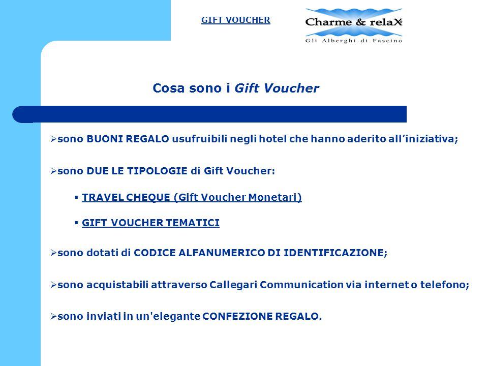 Cosa sono i Gift Voucher  sono BUONI REGALO usufruibili negli hotel che hanno aderito all'iniziativa;  sono DUE LE TIPOLOGIE di Gift Voucher:  TRAV