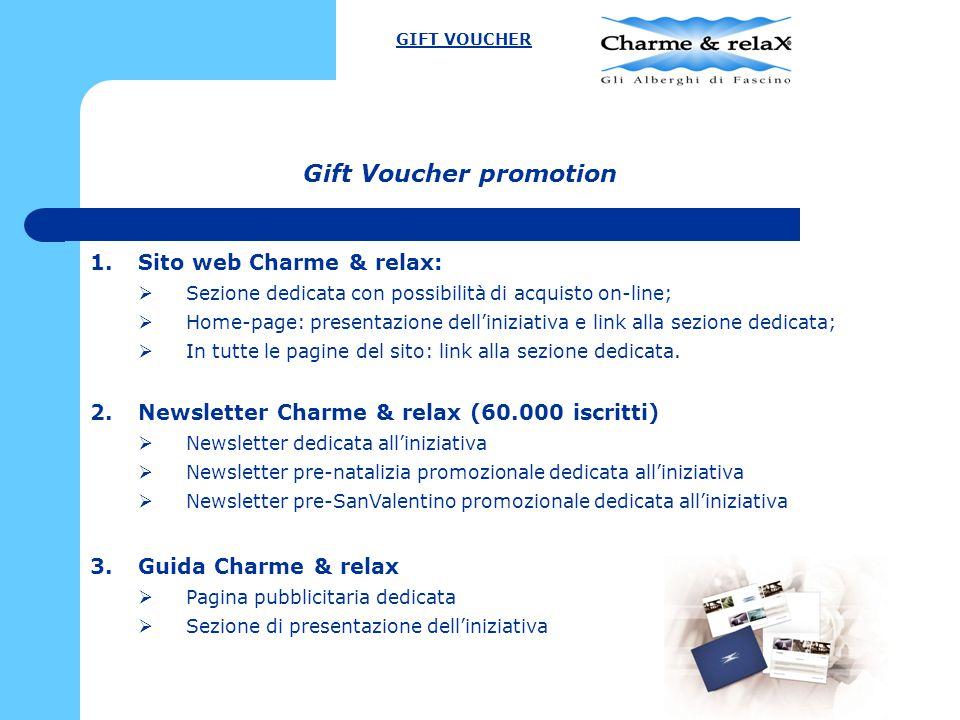 Gift Voucher promotion 1.Sito web Charme & relax:  Sezione dedicata con possibilità di acquisto on-line;  Home-page: presentazione dell'iniziativa e