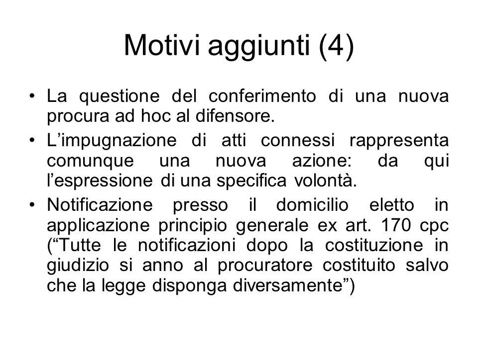 Motivi aggiunti (4) La questione del conferimento di una nuova procura ad hoc al difensore. L'impugnazione di atti connessi rappresenta comunque una n