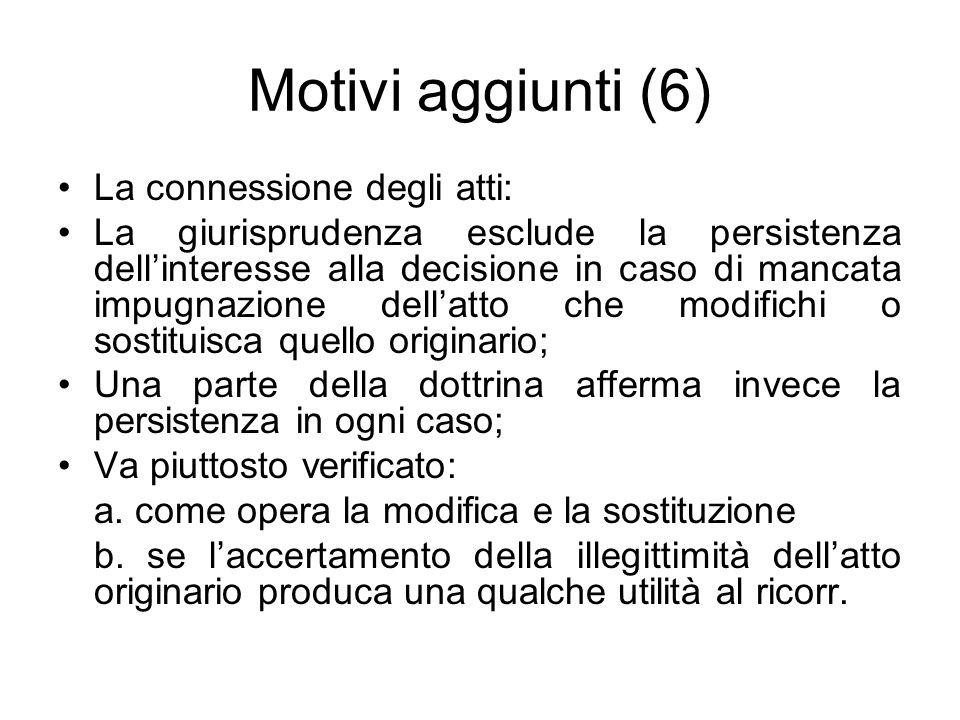 Motivi aggiunti (6) La connessione degli atti: La giurisprudenza esclude la persistenza dell'interesse alla decisione in caso di mancata impugnazione