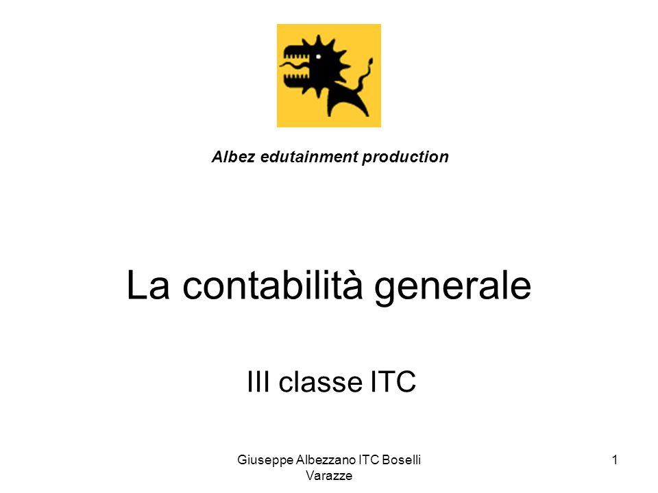 Giuseppe Albezzano ITC Boselli Varazze 1 La contabilità generale III classe ITC Albez edutainment production