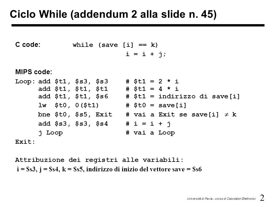 3 Università di Pavia - corso di Calcolatori Elettronici Switch (k)  slt $t3, $s5, $zero # k <0.