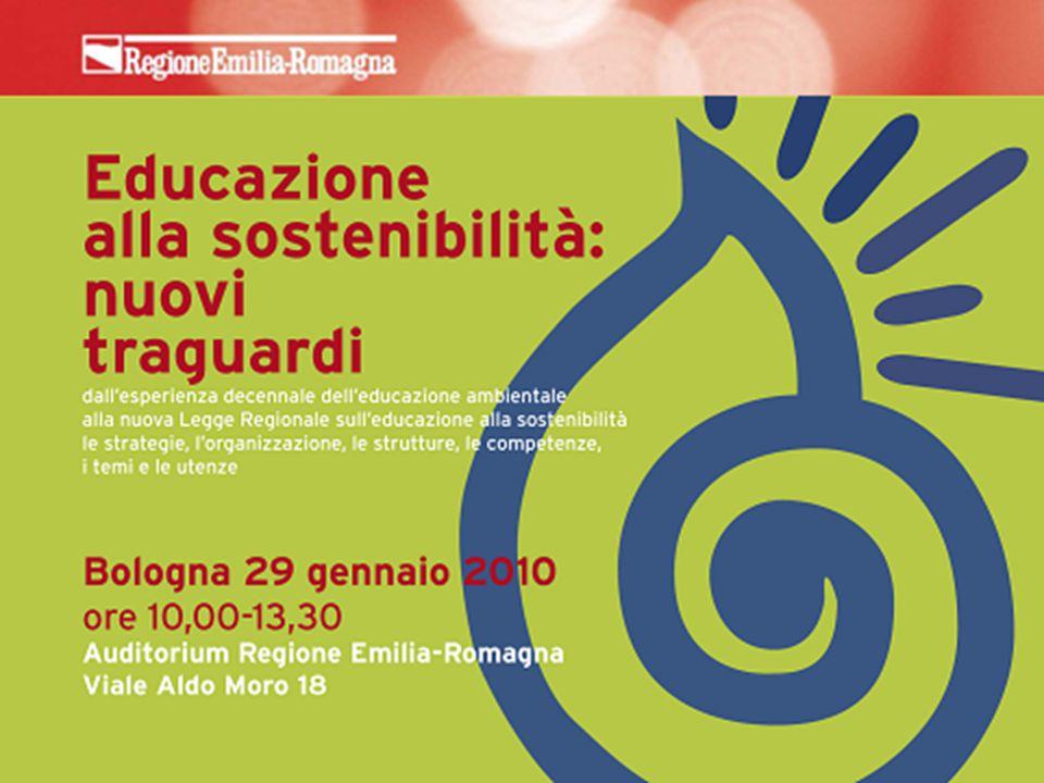 Educazione alla sostenibilità: nuovi traguardi – Bologna 29 gennaio 2010 Il disegno strategico, organizzativo e operativo della Legge Regionale n.