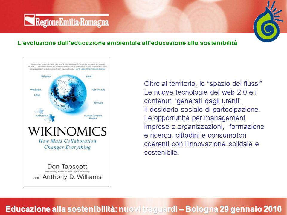 """Educazione alla sostenibilità: nuovi traguardi – Bologna 29 gennaio 2010 Oltre al territorio, lo """"spazio dei flussi"""" Le nuove tecnologie del web 2.0 e"""