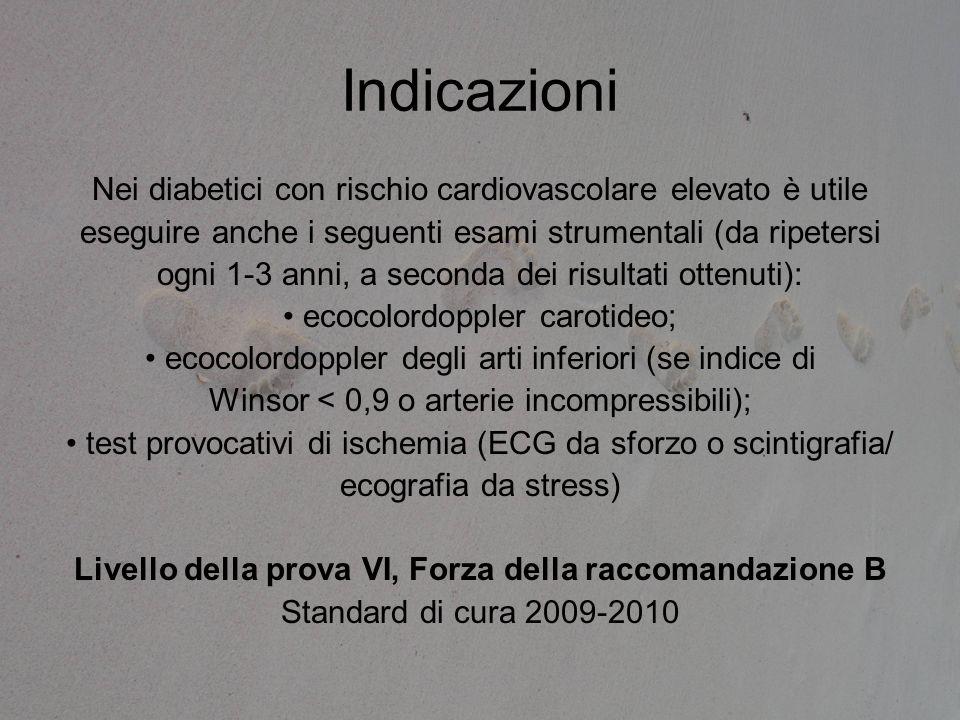 Indicazioni Nei diabetici con rischio cardiovascolare elevato è utile eseguire anche i seguenti esami strumentali (da ripetersi ogni 1 ‑ 3 anni, a sec