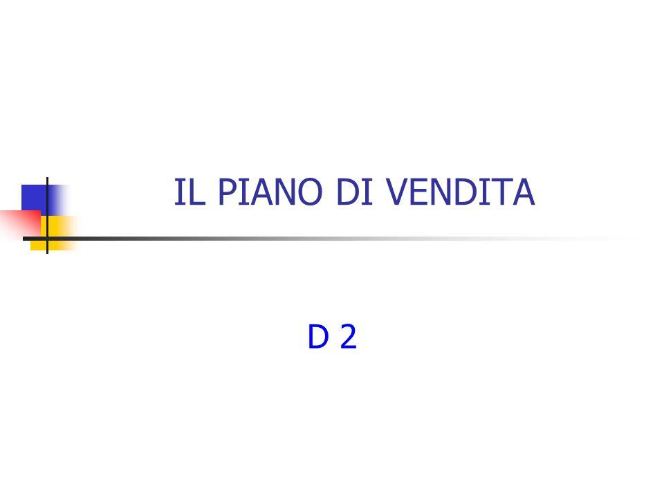 IL PIANO DI VENDITA D 2