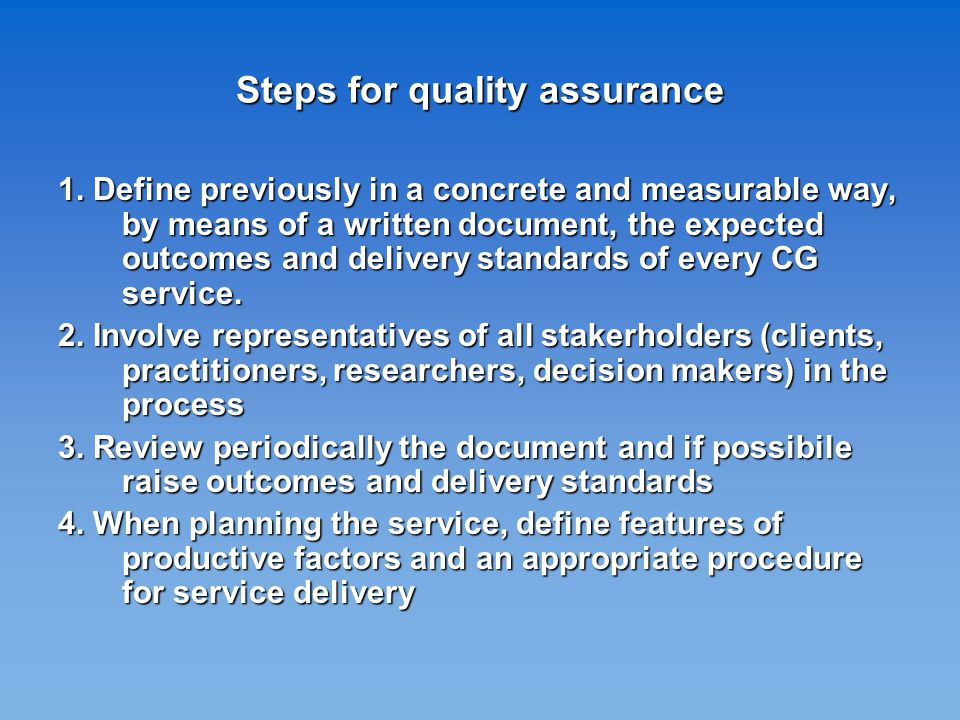 Steps for quality assurance 1.