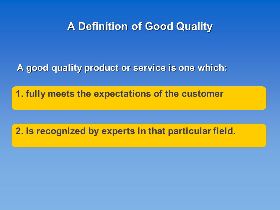 The Role of the Experts Reference to experts (practitioners, researchers and decision makers) is necessary as, in many instances, the customer is not capable of fully assessing the overall quality of the CG service.