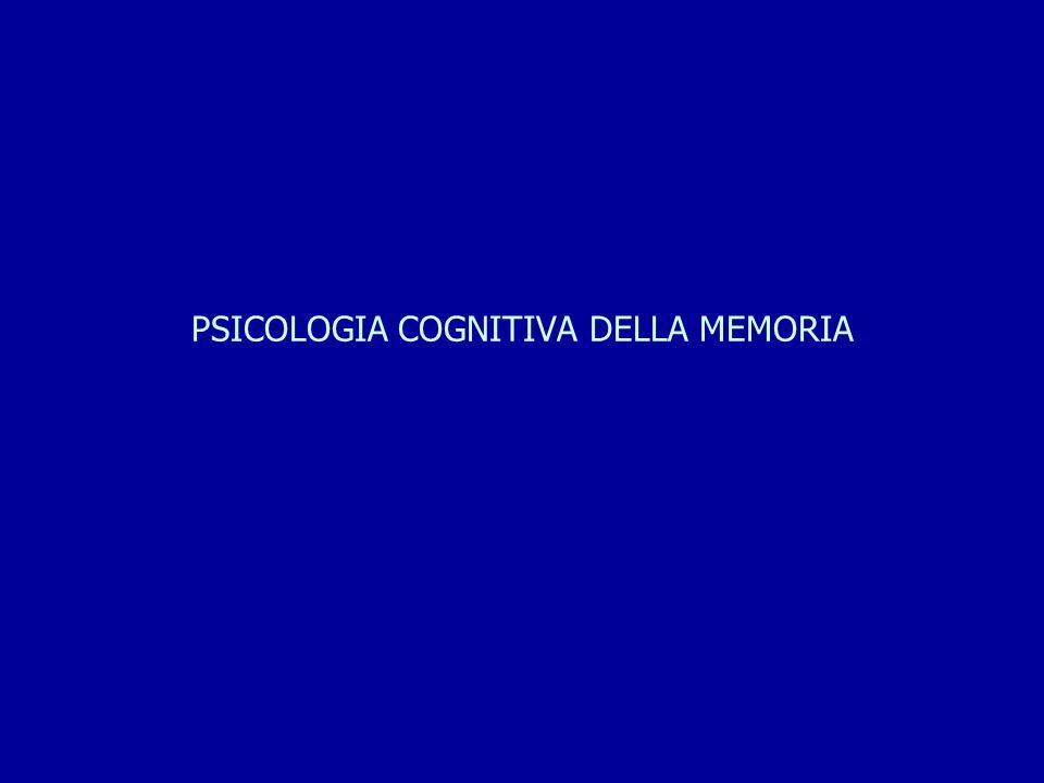 PSICOLOGIA COGNITIVA DELLA MEMORIA