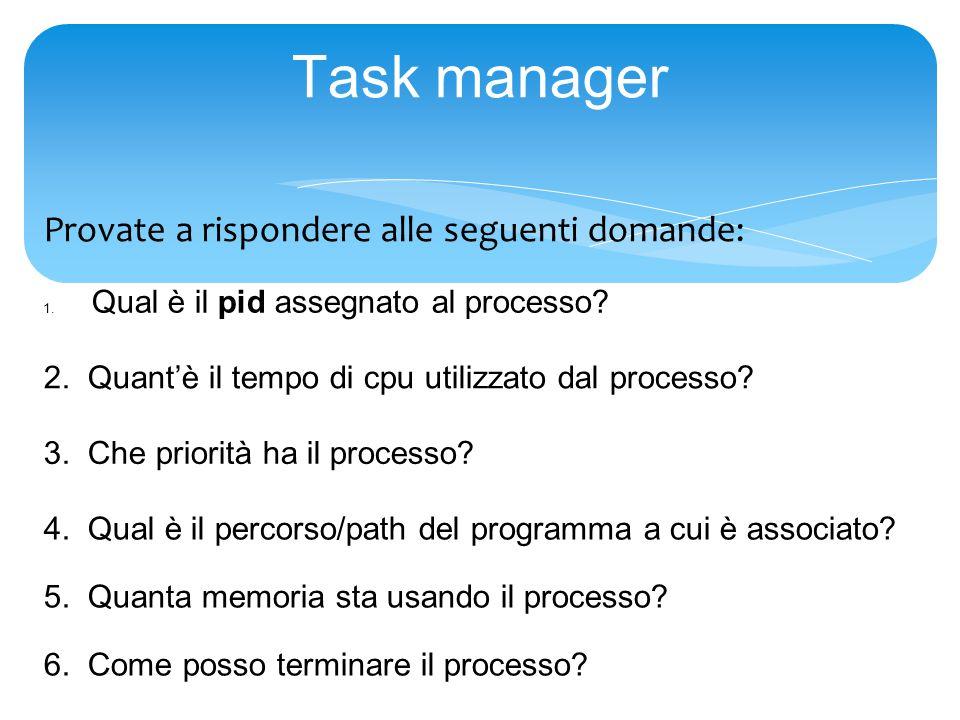 Task manager Provate a rispondere alle seguenti domande: 1.