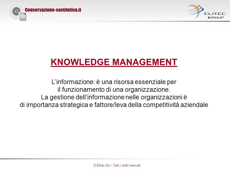 KNOWLEDGE MANAGEMENT L'informazione: è una risorsa essenziale per il funzionamento di una organizzazione.