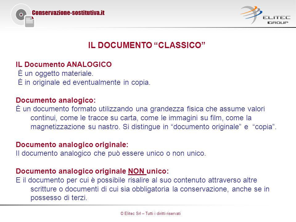 IL DOCUMENTO CLASSICO IL Documento ANALOGICO È un oggetto materiale.