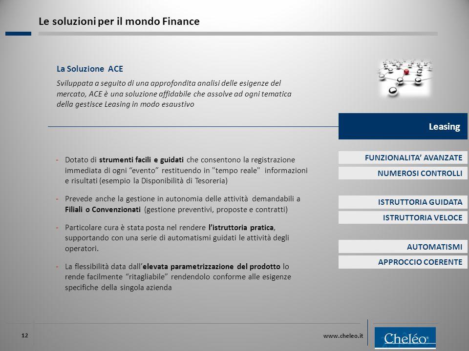 www.cheleo.it 12 La Soluzione ACE Sviluppata a seguito di una approfondita analisi delle esigenze del mercato, ACE è una soluzione affidabile che asso