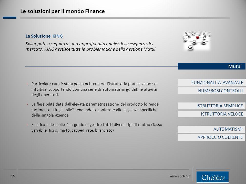 www.cheleo.it 15 La Soluzione KING Sviluppata a seguito di una approfondita analisi delle esigenze del mercato, KING gestisce tutte le problematiche d