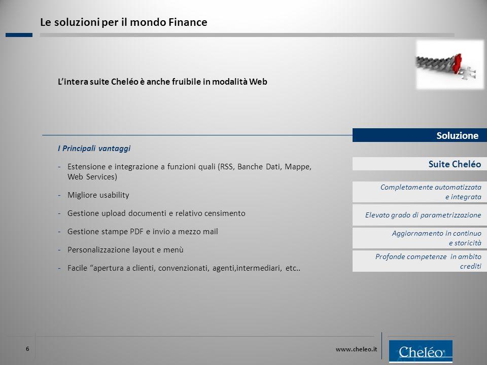 www.cheleo.it 6 Soluzione Suite Cheléo I Principali vantaggi ‐ Estensione e integrazione a funzioni quali (RSS, Banche Dati, Mappe, Web Services) ‐ Mi