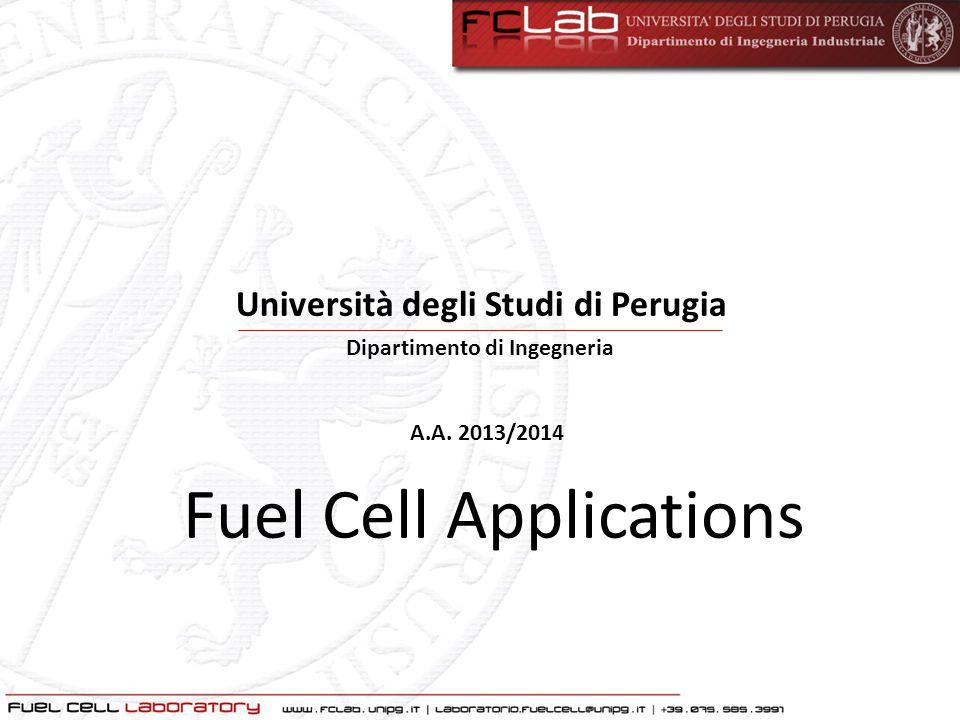 Fuel Cell Applications Dipartimento di Ingegneria A.A. 2013/2014 Università degli Studi di Perugia