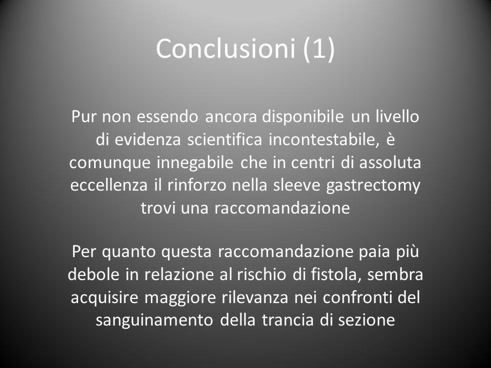 Conclusioni (1) Pur non essendo ancora disponibile un livello di evidenza scientifica incontestabile, è comunque innegabile che in centri di assoluta