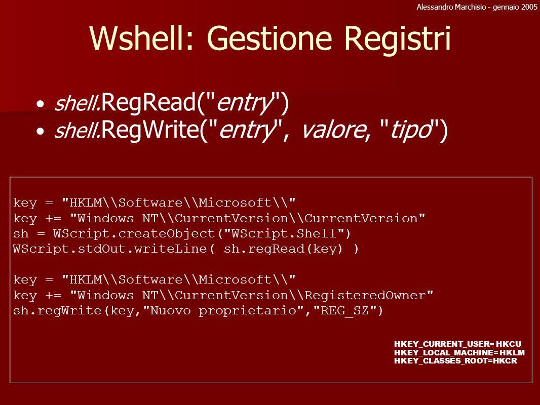 Alessandro Marchisio - gennaio 2005 Wshell: Gestione Registri shell. RegRead(